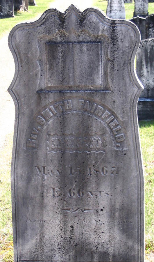 The grave stone of Rev. Smith Fairfield